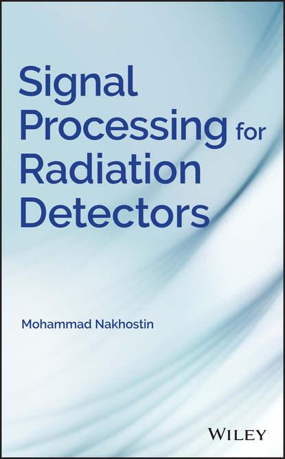 Mohammad Nakhostin Signal Processing for Radiation Detectors paulo fernando ribeiro power systems signal processing for smart grids
