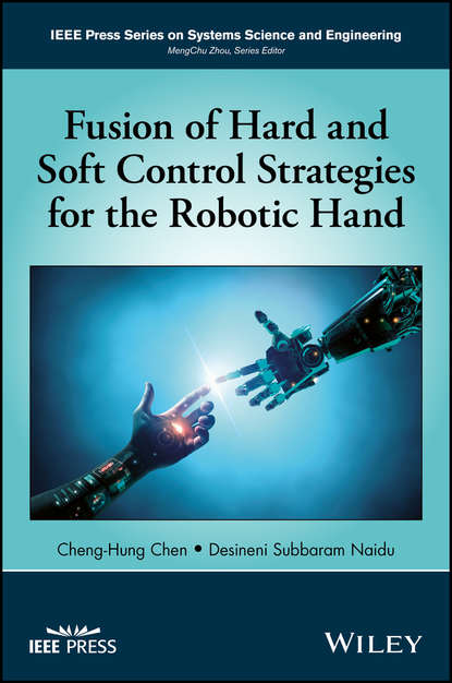 Cheng-Hung Chen Fusion of Hard and Soft Control Strategies for the Robotic Hand biomedical instrument and robotic surgery system