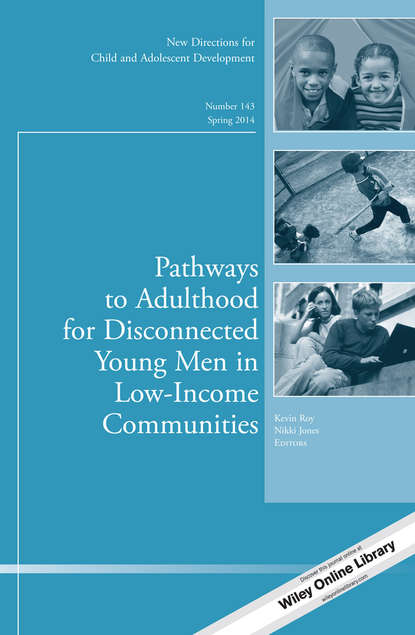 Nikki Jones Pathways to Adulthood for Disconnected Young Men in Low-Income Communities. New Directions for Child and Adolescent Development, Number 143 alcohol use from adolescence to young adulthood