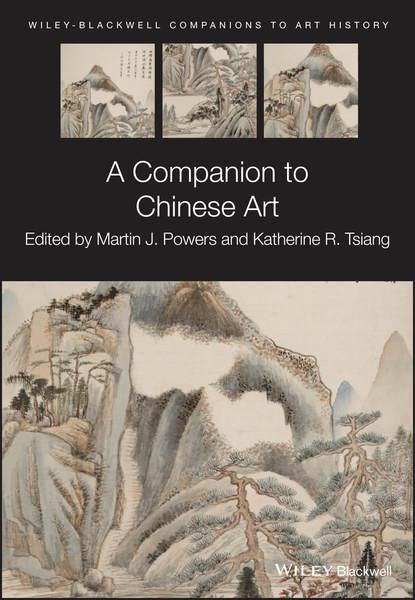 Фото - Группа авторов A Companion to Chinese Art helen westgeest video art theory a comparative approach