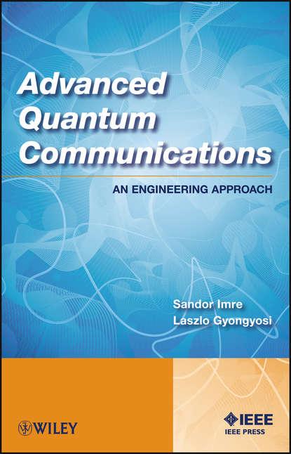 Sandor Imre Advanced Quantum Communications michael wheeler quantum negotiation