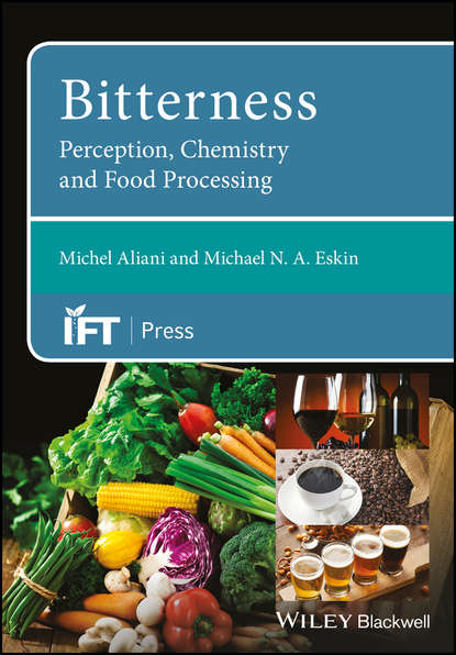 Michel Aliani Bitterness. Perception, Chemistry and Food Processing fermented foods in general and ethnic fermented foods in particular