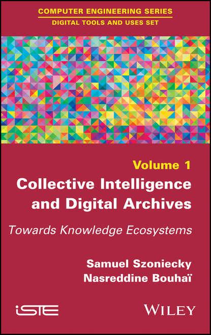 Группа авторов Collective Intelligence and Digital Archives