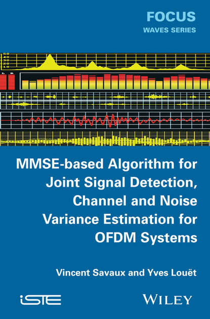 Vincent Savaux MMSE-Based Algorithm for Joint Signal Detection, Channel and Noise Variance Estimation for OFDM Systems nephron algorithm