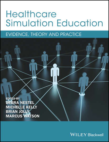 Michelle Kelly Healthcare Simulation Education. Evidence, Theory and Practice education for a knowledge society