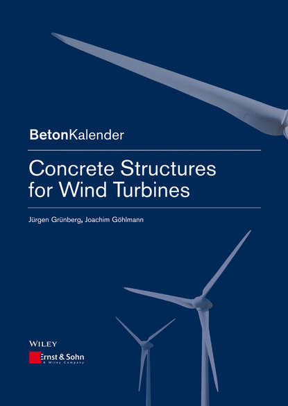 Joachim Göhlmann Concrete Structures for Wind Turbines paul lynn a onshore and offshore wind energy an introduction
