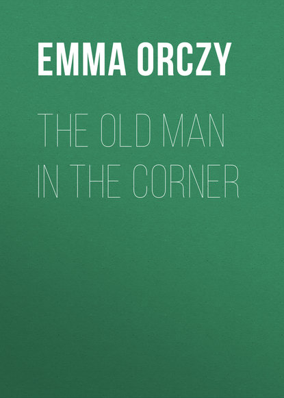 Фото - Emma Orczy The Old Man in the Corner emma orczy the bronze eagle a story of the hundred days