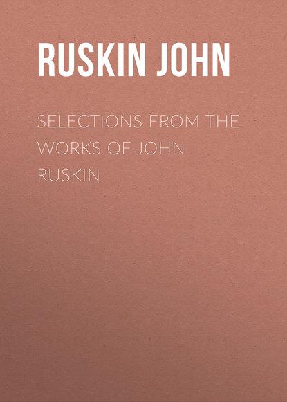 ruskin john the harbours of england Ruskin John Selections From the Works of John Ruskin