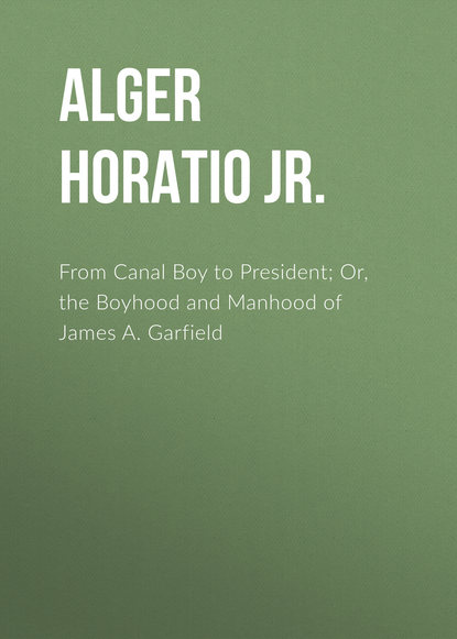 Фото - Alger Horatio Jr. From Canal Boy to President; Or, the Boyhood and Manhood of James A. Garfield james leo garrett jr the collected writings of james leo garrett jr 1950–2015 volume three