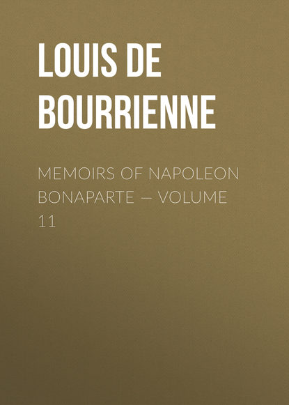 Louis de Bourrienne Memoirs of Napoleon Bonaparte — Volume 11 недорого