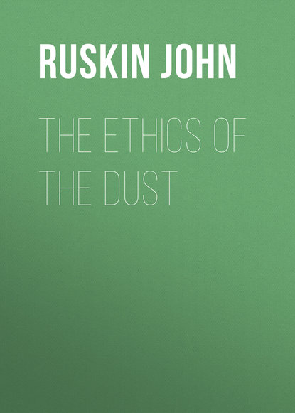 Ruskin John The Ethics of the Dust недорого