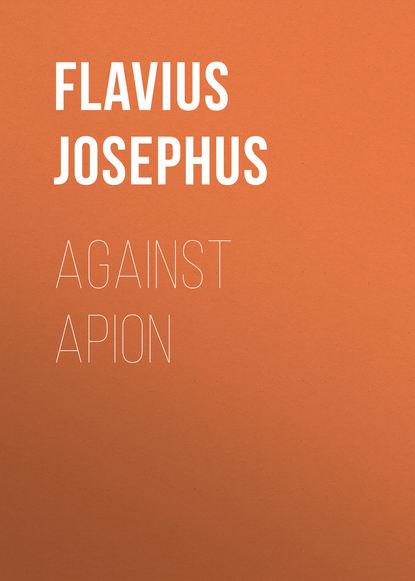 Flavius Josephus Against Apion flavius josephus against apion