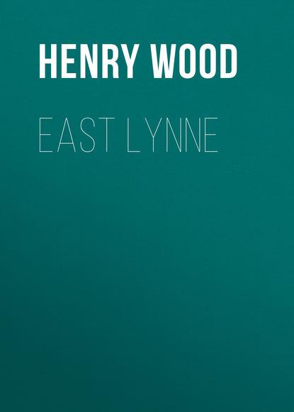Henry Wood East Lynne henry wood verner s pride