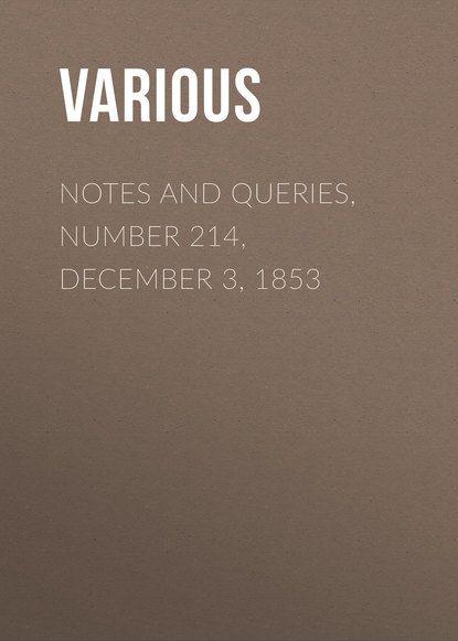 Notes and Queries, Number 214, December 3, 1853