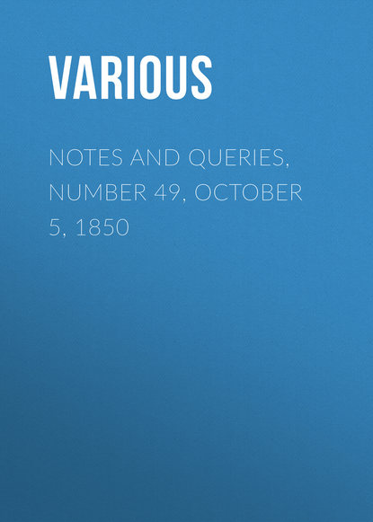 Notes and Queries, Number 49, October 5, 1850