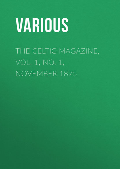 Фото - Various The Celtic Magazine, Vol. 1, No. 1, November 1875 george h scithers amra vol 2 no 7 november 1959