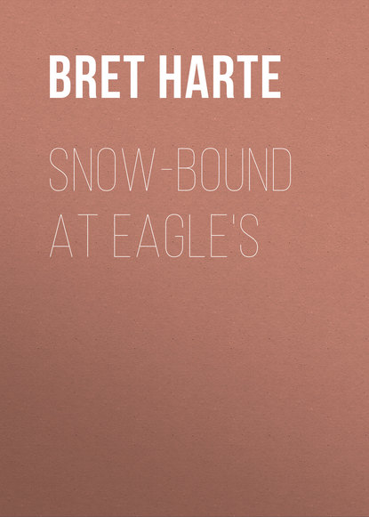 Фото - Bret Harte Snow-Bound at Eagle's bret harte cressy