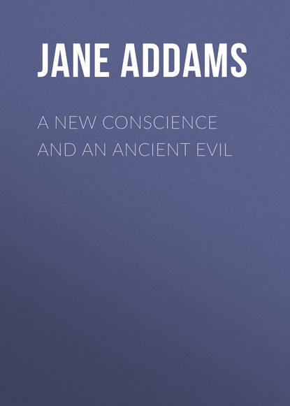 Jane Addams A New Conscience and an Ancient Evil jane addams democracy and social ethics