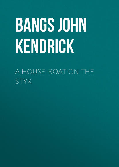 Bangs John Kendrick A House-Boat on the Styx holland patricia the styx