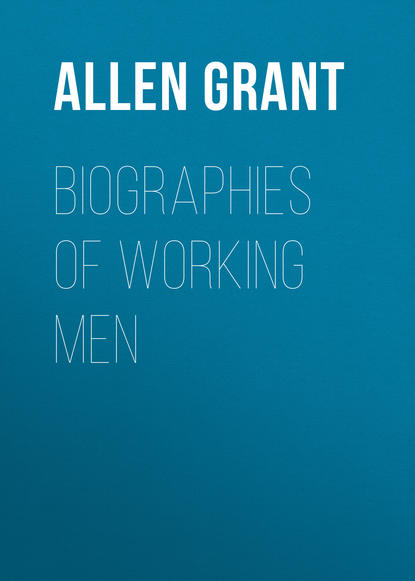 Allen Grant Biographies of Working Men allen grant wolverden tower