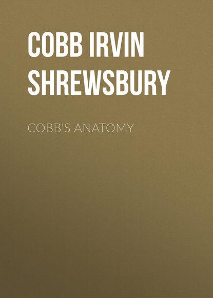 Cobb Irvin Shrewsbury Cobb's Anatomy irvin s cobb roughing it de luxe