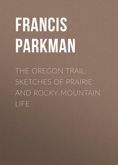Francis Parkman The Oregon Trail: Sketches of Prairie and Rocky-Mountain Life lynna banning baby on the oregon trail