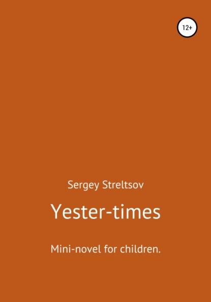 Sergey Streltsov Yester-times
