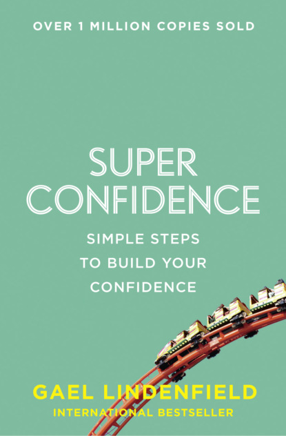 Gael Lindenfield Super Confidence: Simple Steps to Build Your Confidence недорого