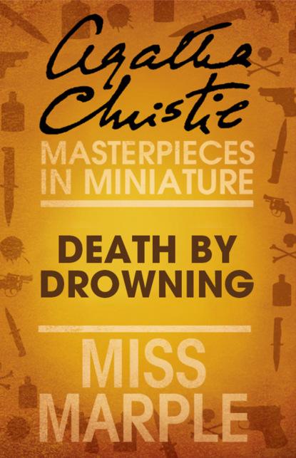 Агата Кристи Death by Drowning: A Miss Marple Short Story недорого