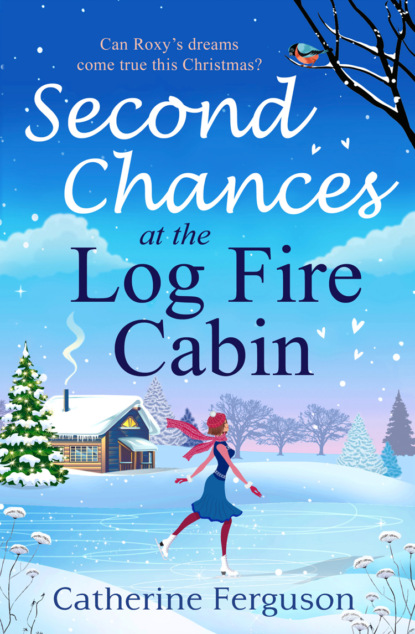 Catherine Ferguson Second Chances at the Log Fire Cabin: A Christmas holiday romance for 2018 from the ebook bestseller helen j rolfe christmas miracles at the little log cabin new york ever after book 4 unabridged