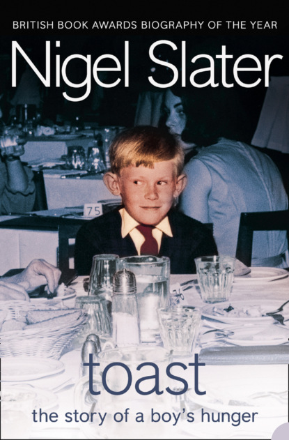 Nigel Slater Toast: The Story of a Boy's Hunger nigel slater the kitchen diaries