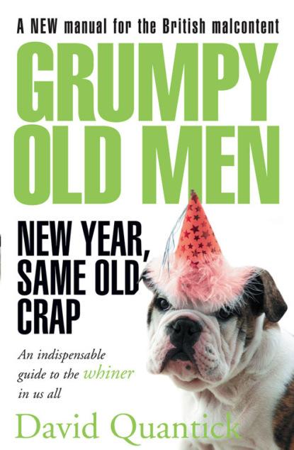 Фото - David Quantick Grumpy Old Men: New Year, Same Old Crap men zip decoration make old pants