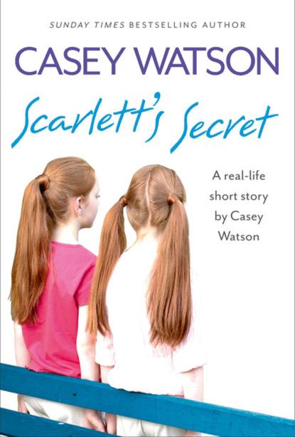 Casey Watson Scarlett's Secret: A real-life short story by Casey Watson casey watson groomed