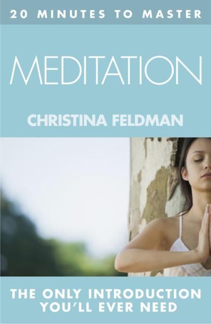 Christina Feldman 20 MINUTES TO MASTER … MEDITATION kulananda 20 minutes to master … buddhism
