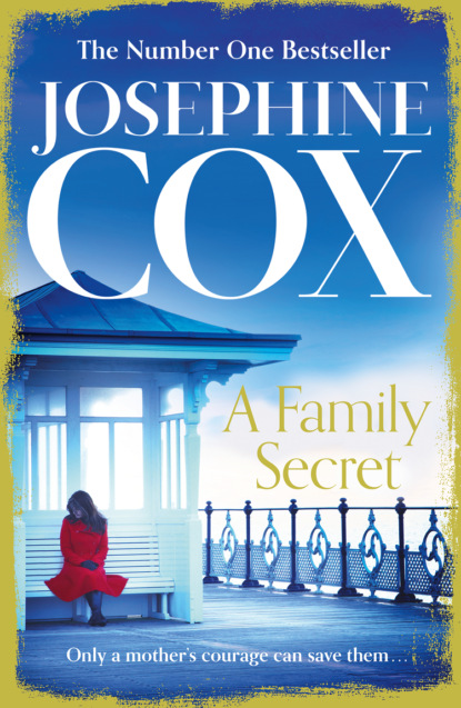 Josephine Cox A Family Secret: No. 1 Bestseller of family drama josephine cox the journey
