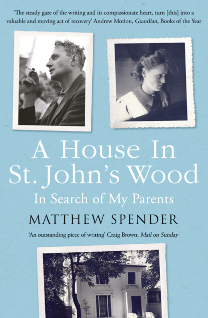 Matthew Spender A House in St John's Wood: In Search of My Parents obama an intimate portrait the historic presidency in photographs