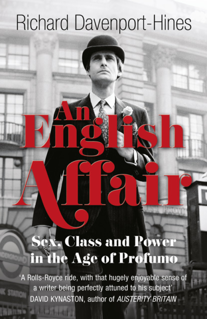 Richard Davenport-Hines An English Affair: Sex, Class and Power in the Age of Profumo richard davenport hines voyagers of the titanic