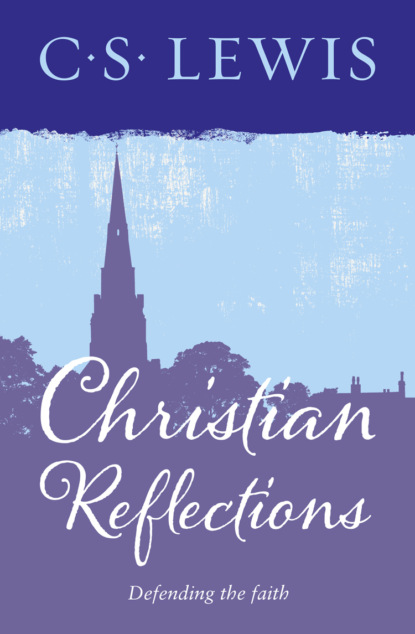 Клайв Стейплз Льюис Christian Reflections недорого