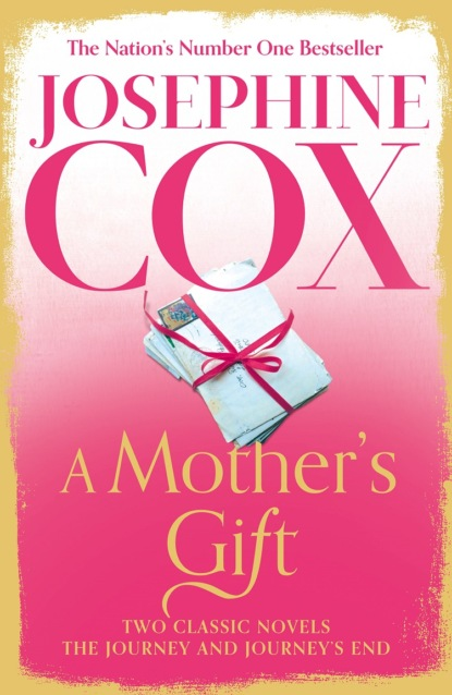 Josephine Cox A Mother's Gift: Two Classic Novels josephine cox the journey