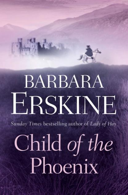 Фото - Barbara Erskine Child of the Phoenix barbara erskine encounters