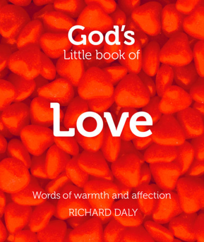 Richard Daly God's Little Book of Love one of us is lying
