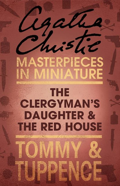 Агата Кристи The Clergyman's Daughter/Red House: An Agatha Christie Short Story недорого
