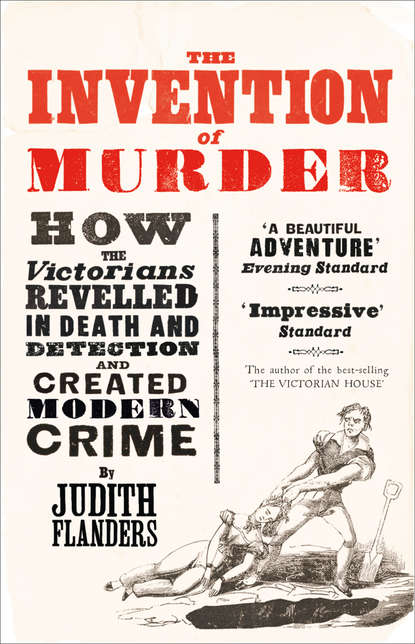 Judith Flanders The Invention of Murder: How the Victorians Revelled in Death and Detection and Created Modern Crime a mind for murder – the education of the unabomber and the origins of modern terrorism