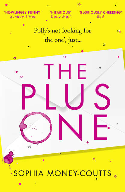 Фото - Sophia Money-Coutts The Plus One: escape with the hottest, laugh-out-loud debut of summer 2018! t cooper changers book one