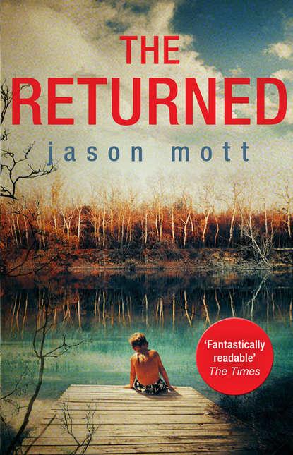 Фото - Jason Mott The Returned jason mott the returned
