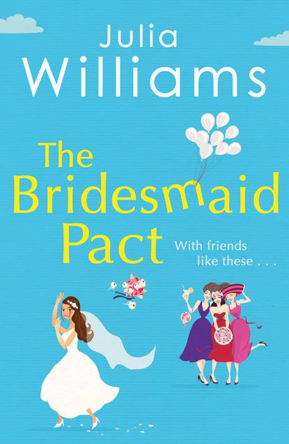 Фото - Julia Williams The Bridesmaid Pact zuri day the one that i want