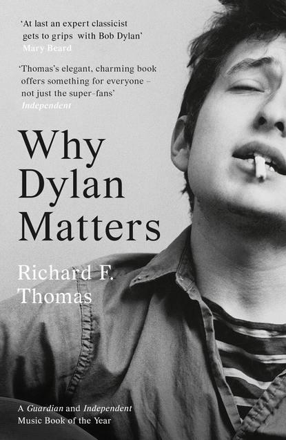 Richard Thomas F. Why Dylan Matters olof bjorner olof s files a bob dylan performance guide volume 6 1989 1990