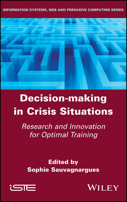 Decision-Making in Crisis Situations. Research and Innovation for Optimal Training