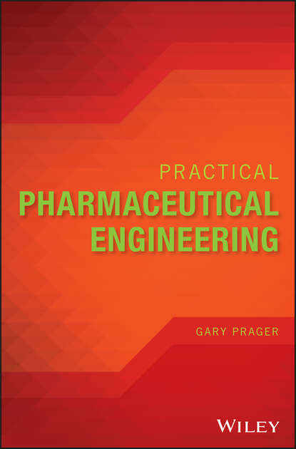 Gary Prager Practical Pharmaceutical Engineering david j am ende chemical engineering in the pharmaceutical industry r