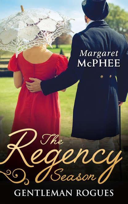 Margaret McPhee The Regency Season: Gentleman Rogues: The Gentleman Rogue / The Lost Gentleman margaret mcphee the regency season gentleman rogues the gentleman rogue the lost gentleman